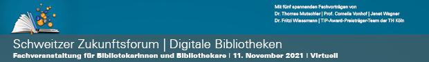 Schweitzer Zukunftsforum - Digitale Bibliotheken 2021